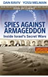 Spies Against Armageddon -- Inside Israel's Secret Wars: Updated & Revised