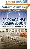 Spies Against Armageddon -- Inside Israel's Secret Wars: Updated & Revised