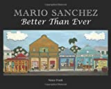 Mario Sanchez: Better Than Ever
