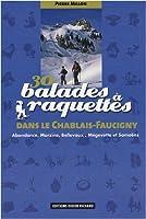 30 Balades à raquettes : Dans le Chablais-Faucigny