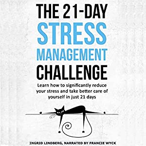 The 21-Day Stress Management Challenge Audiobook