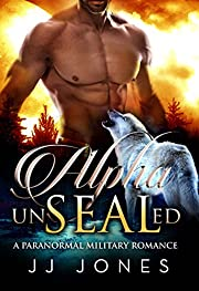 Alpha UnSEALed: A Paranormal Military Romance (Shifters UnSEALed Book 1)