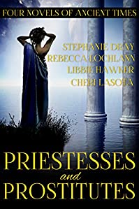 Priestesses And Prostitutes: Four Novels Of Ancient Times by Stephanie Dray ebook deal