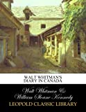 Walt Whitmans diary in Canada