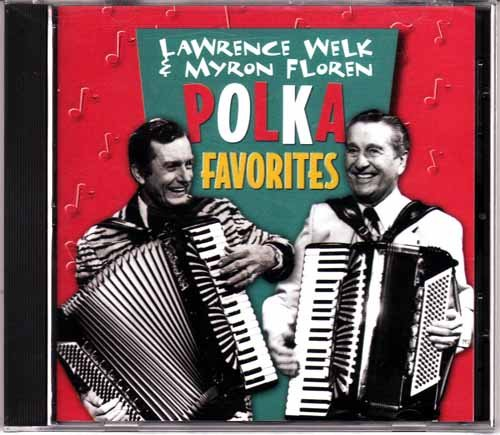 Polka Favorites by Lawrence Welk and Myron Floren