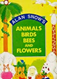 Animals, Birds, Bees and Flowers (0001949136) by Snow, Alan