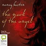 The Mark of the Angel | Nancy Huston
