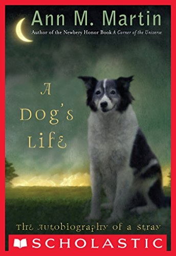 Ann Martin  Ann M. Martin - A Dog's Life: The Autobiography of a Stray