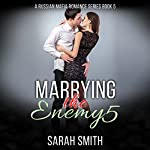 Marrying the Enemy 5 | Sarah Smith
