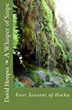 img - for A Whisper of Snipe: Four Seasons of Haiku book / textbook / text book