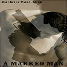A Marked Man Audiobook by Sandrine Gasq Dion Narrated by Greg Boudreaux