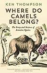 Where Do Camels Belong?: The story an...