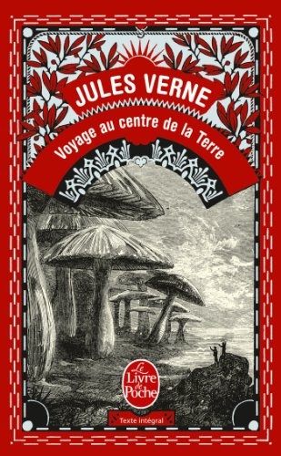 Voyage Au Centre De La Terre (French Edition) (Le Livre de Poche) (D'education Et De Recreation)