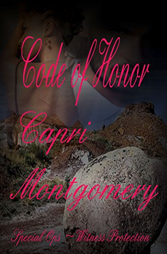 Capri Montgomery - Code of Honor (Special Ops Book 7)