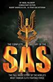 The Complete History of the SAS: The Full Inside Story of the Worlds Most Feared Elite Fighting Force