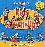 img - for Kids Battle the Grown-Ups (Spinner Books for Kids) book / textbook / text book