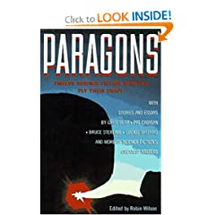 Paragons: Twelve Master Science Fiction Writers Ply Their Crafts by Robin Wilson