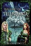 The Hart Of Telendaria An Elven Love Story