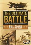 Bill Sloan The Ultimate Battle: Okinawa 1945--The Last Epic Struggle of World War II