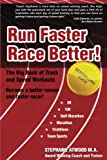 img - for Run Faster Race Better: For 5K, 10K, Half Marathon, Marathon and Triathlons (Live Fit Series Book 3) book / textbook / text book