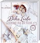 DekoLiebe - Geschenke aus der K�che:...