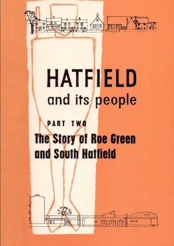 Hatfield and Its People: Part 2: The Story of Roe Green and South Hatfield