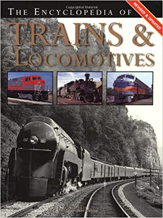 The Encyclopedia of Trains and Locomotives written by C.J. Riley