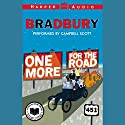 One More for the Road Audiobook by Ray Bradbury Narrated by Campbell Scott