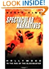 Spectacular Narratives: Hollywood in the Age of the Blockbuster (Cinema and Society)
