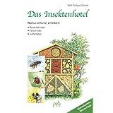 """Das Insektenhotel: Naturschutz erleben Bauanleitungen Tierportr�ts Gartentippsvon """"Wolf Richard G�nzel"""""""