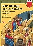 img - for Dios dialoga con el hombre (eBook-ePub) (Didaj ) (Spanish Edition) book / textbook / text book