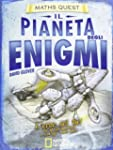 Il pianeta degli enigmi. Maths Quest