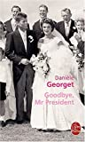 echange, troc Danièle Georget - Goodbye, Mr President