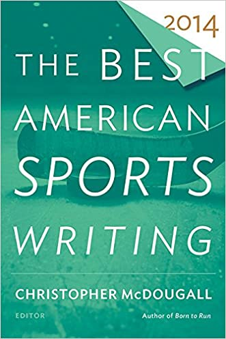The Best American Sports Writing 2014 written by Christopher McDougall