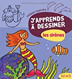 "Afficher ""J'apprends à dessiner les sirènes"""