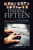 img - for Finding Fifteen: How my daily walk to the 9/11 Memorial became a journey of love, hope and survival book / textbook / text book