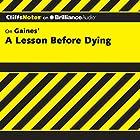 A Lesson Before Dying: CliffsNotes Hörbuch von Durthy A. Washington Gesprochen von: Luke Daniels