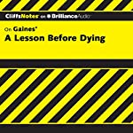 A Lesson Before Dying: CliffsNotes | Durthy A. Washington