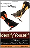 Identify Yourself: The 50 Most Common Birding Identification Challenges (0618514694) by Bill Thompson III