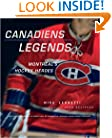 Canadiens Legends: Montreal's Hockey Heroes