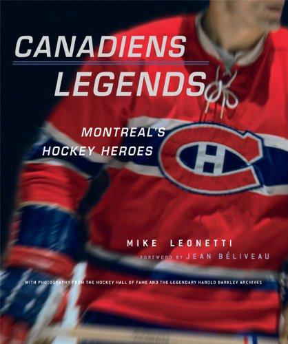 Canadiens Legends: Montreal's Hockey Heroes