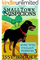 Small Town Suspicions (Some Very English Murders Book 3)