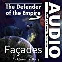 Defender of the Empire: Facades Audiobook by Catherine Beery Narrated by Laurel Schroeder