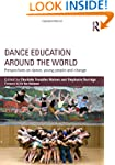 Dance Education around the World: Per...