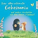 Das allerschönste Geheimnis und andere Geschichten mit dem kleinen Maulwurf | Jonathan Emmett