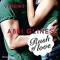 Rush of Love - Vereint (Rosemary Beach 3) Hörbuch von Abbi Glines Gesprochen von: Cornelia Dörr, Jacob Weigert
