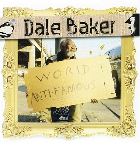 Dale Baker - World Anti-Famous (2007)
