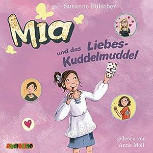 Mia und das Liebeskuddelmuddel (Mia 4) Hörbuch