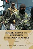 Somali Piracy and Terrorism in the Horn of Africa (Global Flashpoints: A Scarecrow Press Series)