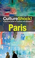 CultureShock! Paris: A Survival Guide to Customs and Etiquette ebook download